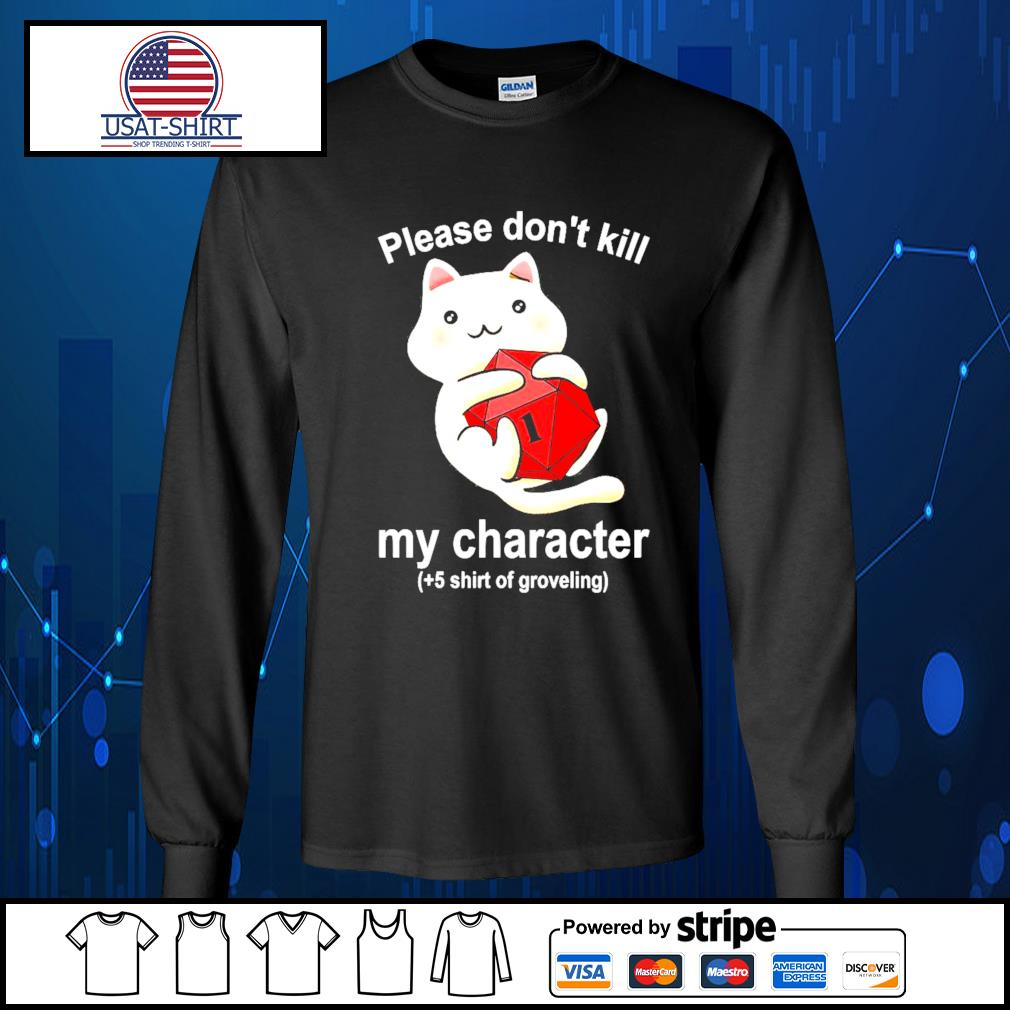 Cat please don't kill my character s Long-Sleeves-Tee
