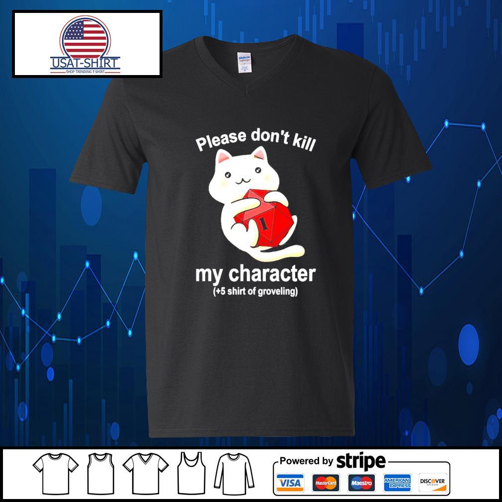 Cat please don't kill my character s V-neck-T-shirt