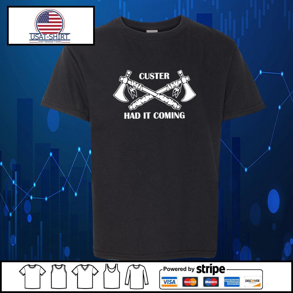 Custer had it coming s Kid-T-shirt