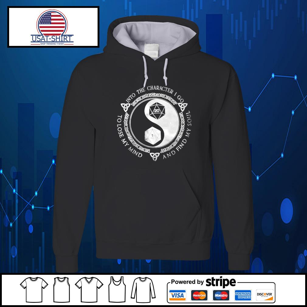 Dungeon And Dragon into the character I go to lose my mind and find my soul s Hoodie