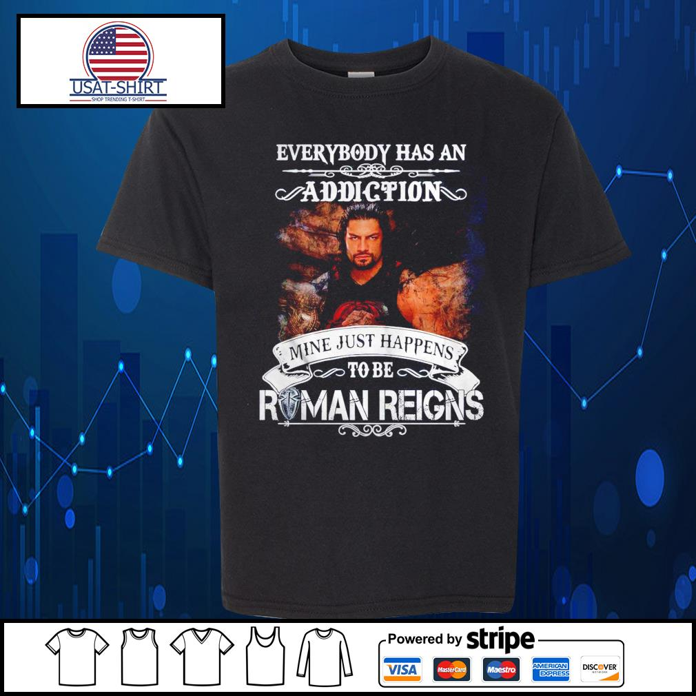 Everybody has an addiction mine just happens to be Roman Reigns s Kid-T-shirt