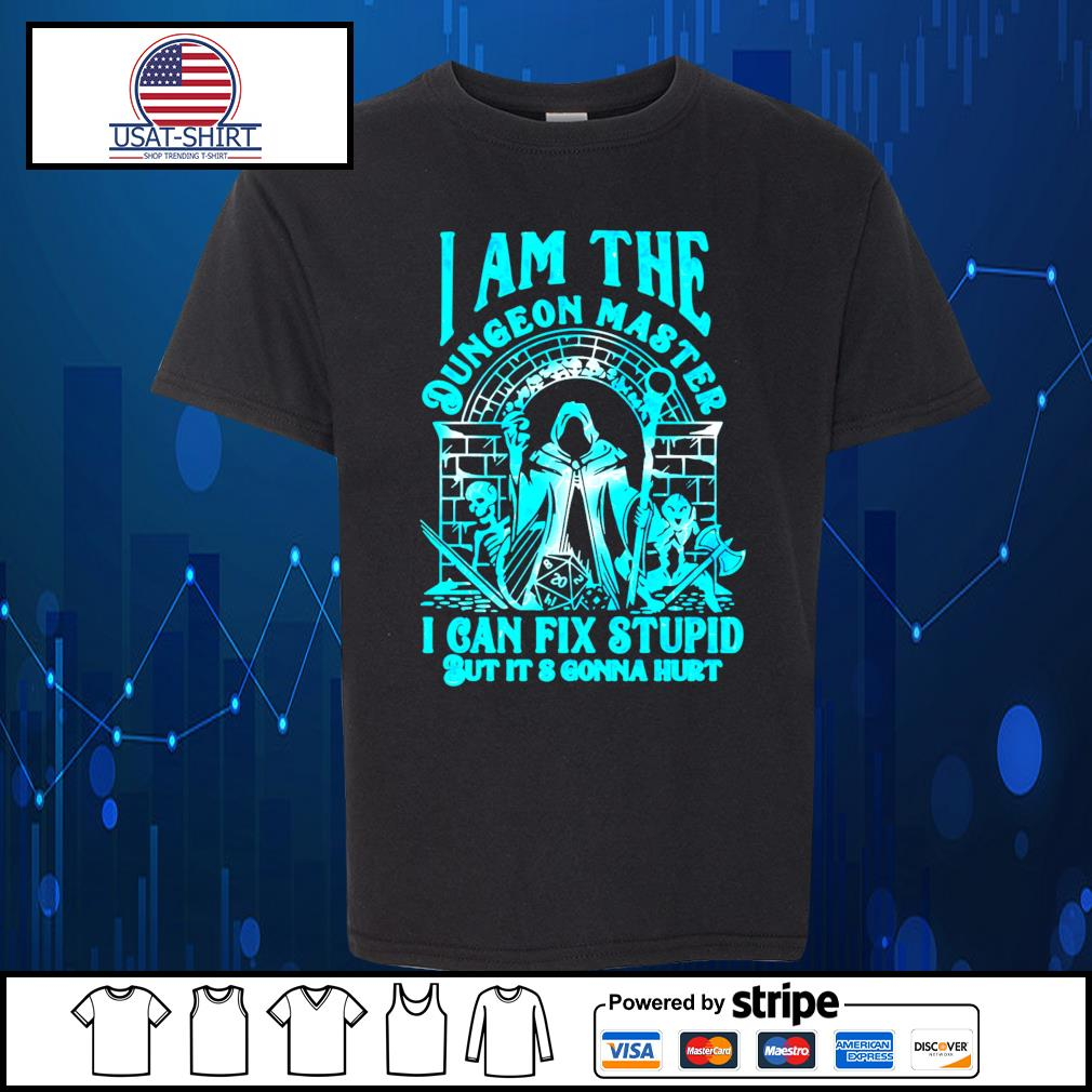I am the Dungeon master I can fix stupid but it's gonna hurt s Kid-T-shirt
