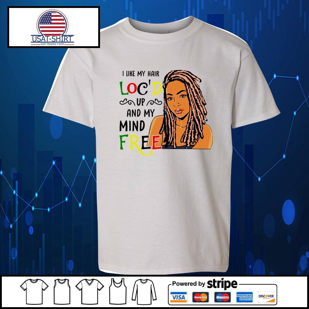 I like my hair loc'd up and my mind free s Kid-T-shirt