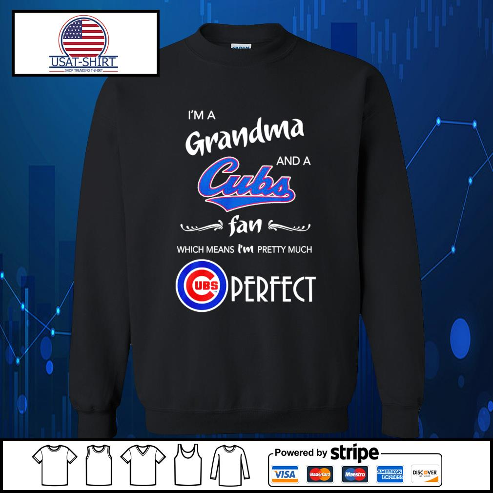 I'm a Grandma and a Chicago Cubs fan which means I'm pretty much perfect s Sweater