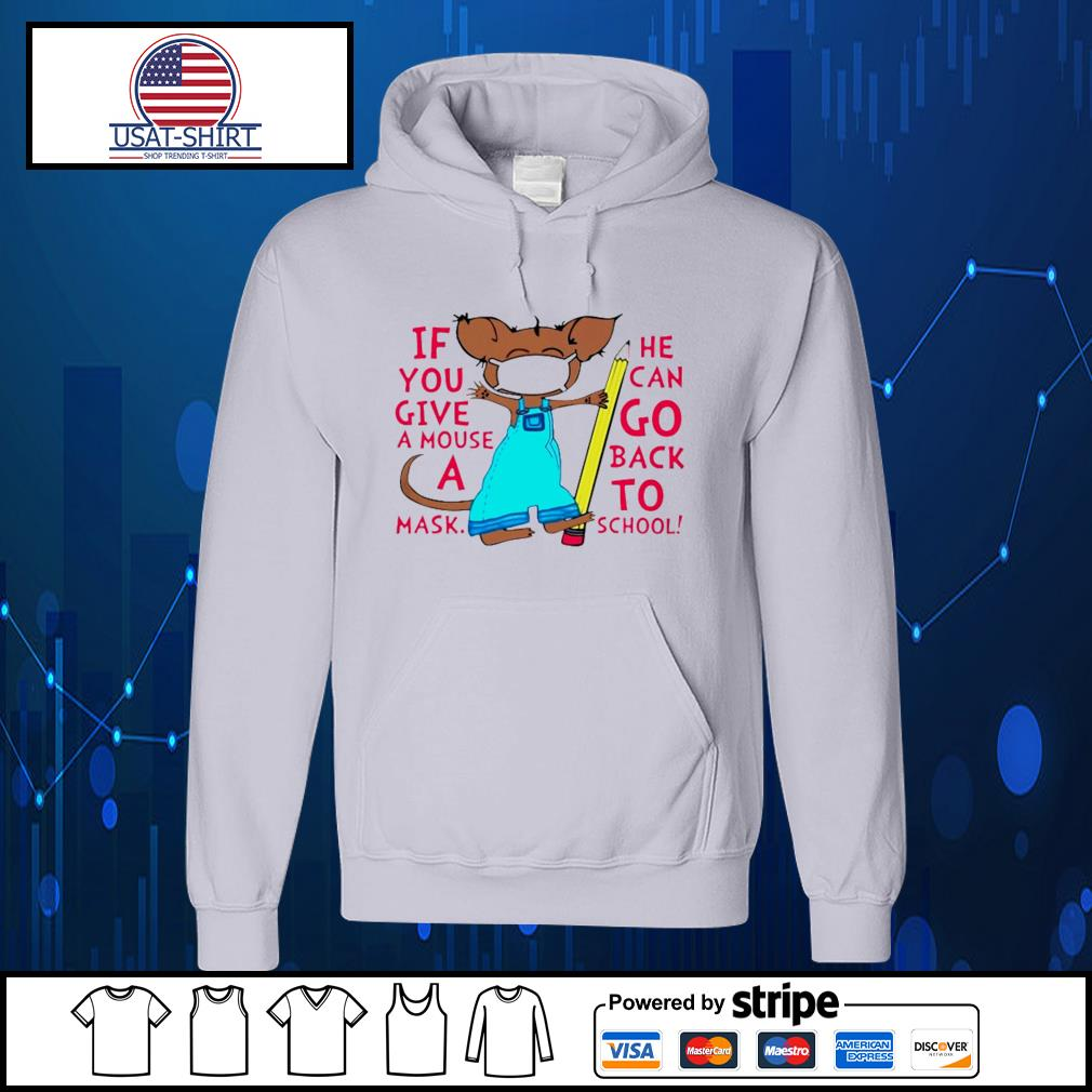 If you give a mouse a mask he can go back to school s Hoodie