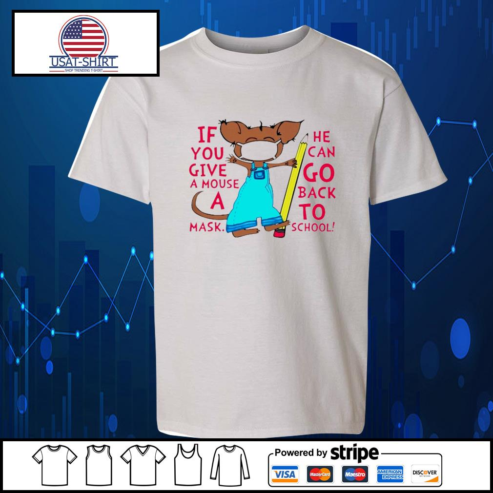 If you give a mouse a mask he can go back to school s Kid-T-shirt