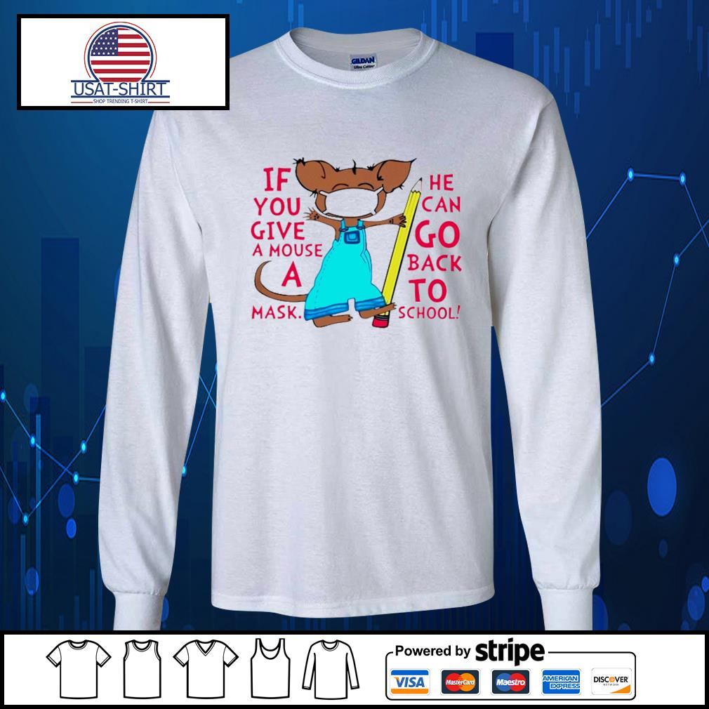 If you give a mouse a mask he can go back to school s Long-Sleeves-Tee