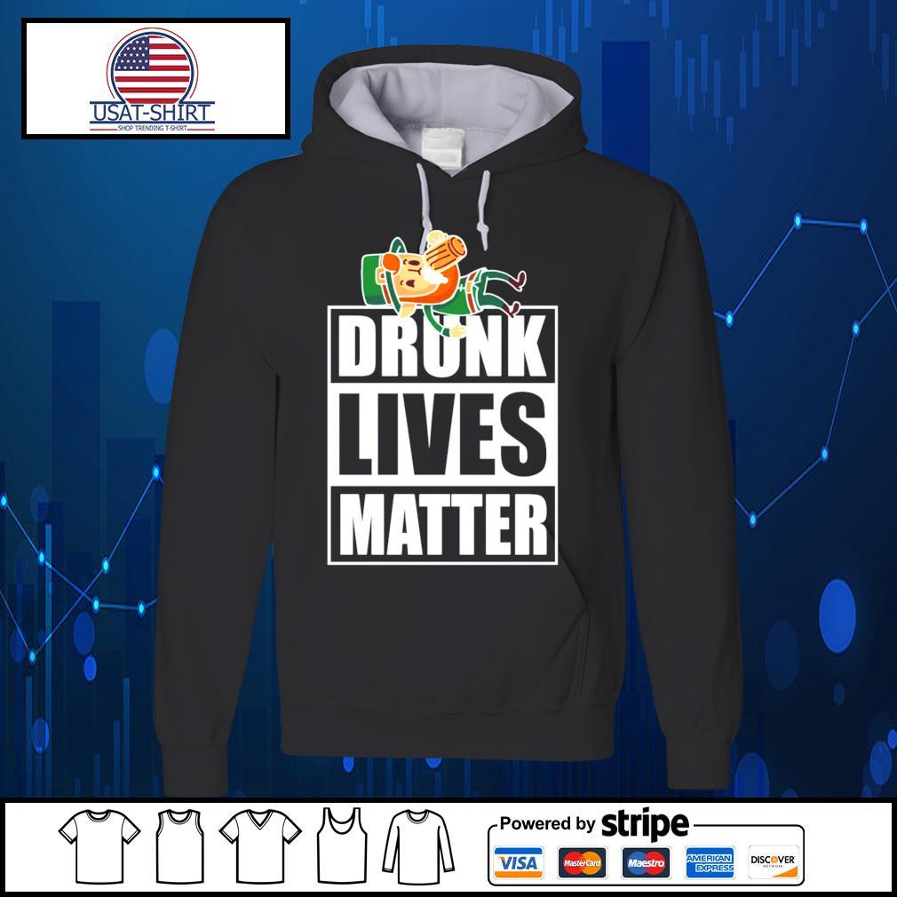 Leprechaun Drunk Lives Matter s Hoodie