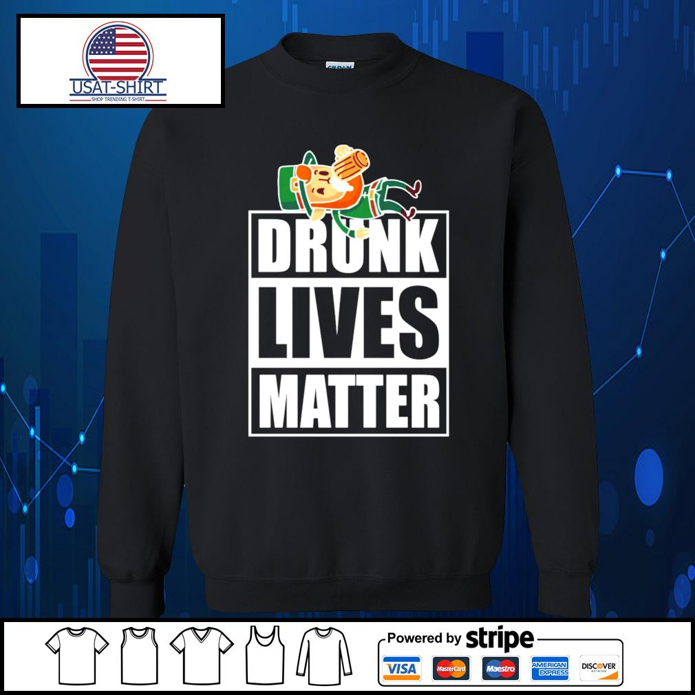 Leprechaun Drunk Lives Matter s Sweater