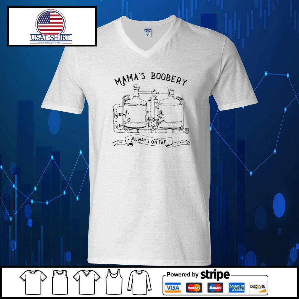 Mama's boobery always on tap s V-neck-T-shirt
