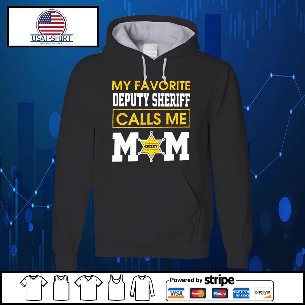 My favorite deputy sheriff calls me mom s Hoodie