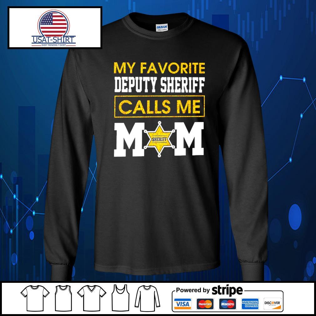 My favorite deputy sheriff calls me mom s Long-Sleeves-Tee