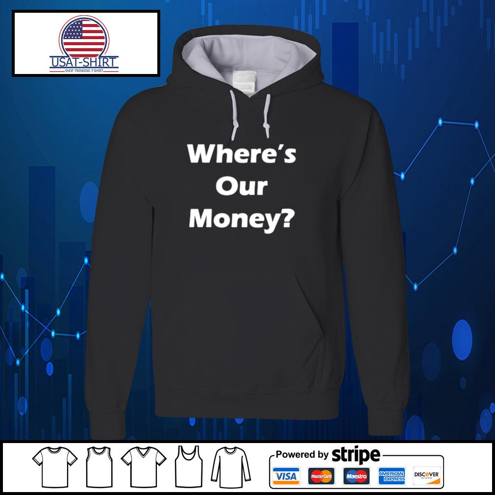 Official where's our money s Hoodie