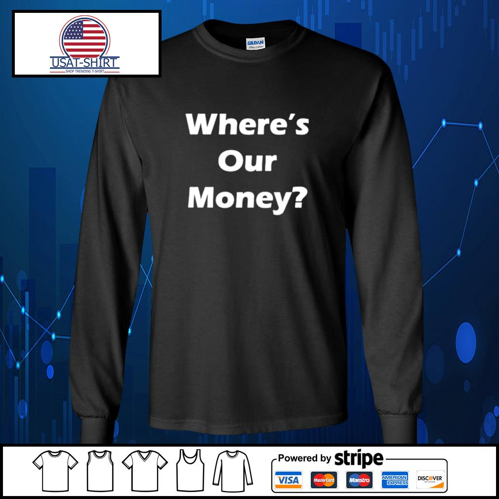 Official where's our money s Long-Sleeves-Tee
