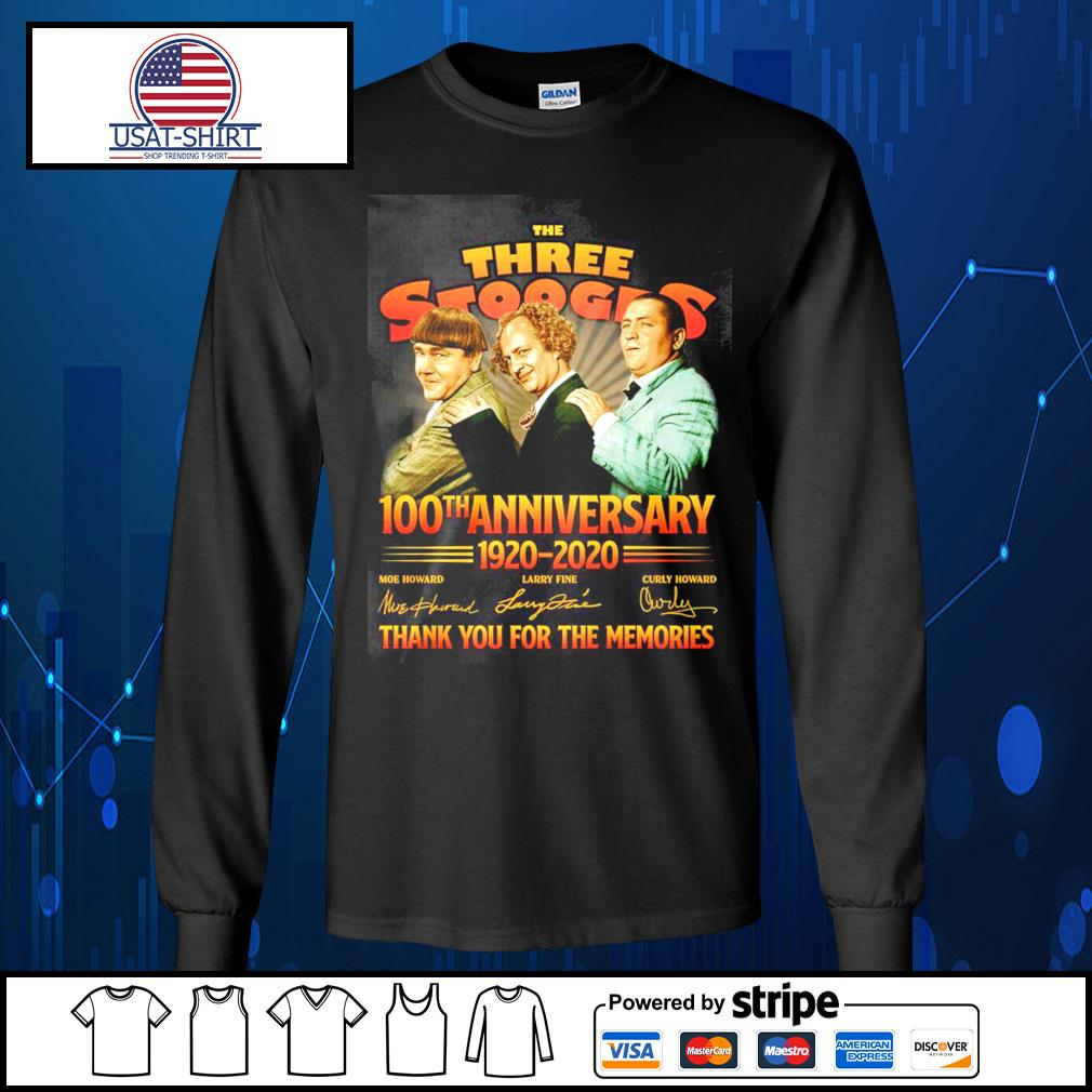 The Three Stooges 100th anniverary 1920 2020 thank you for the memories s Long-Sleeves-Tee