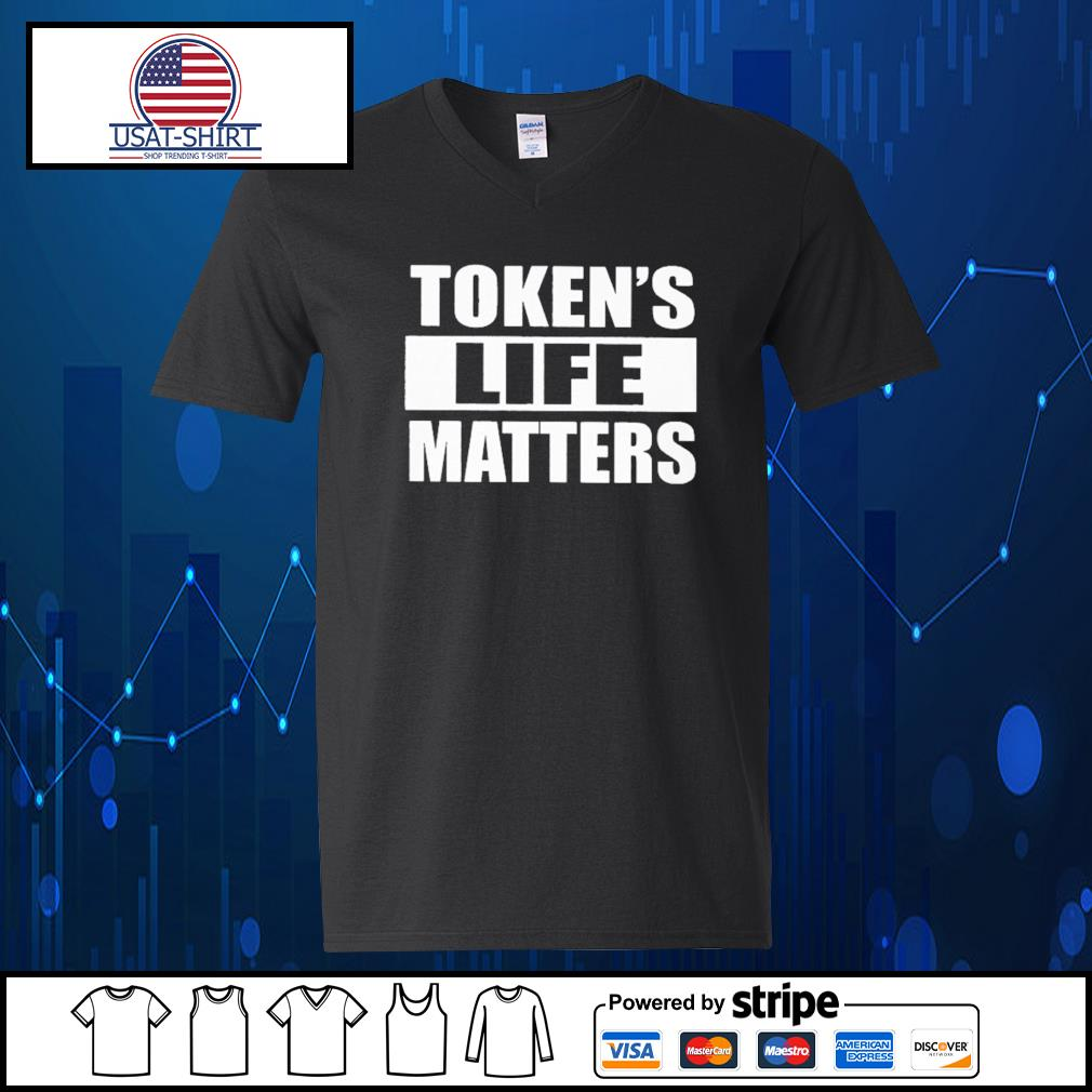 Token's life matters s V-neck-T-shirt