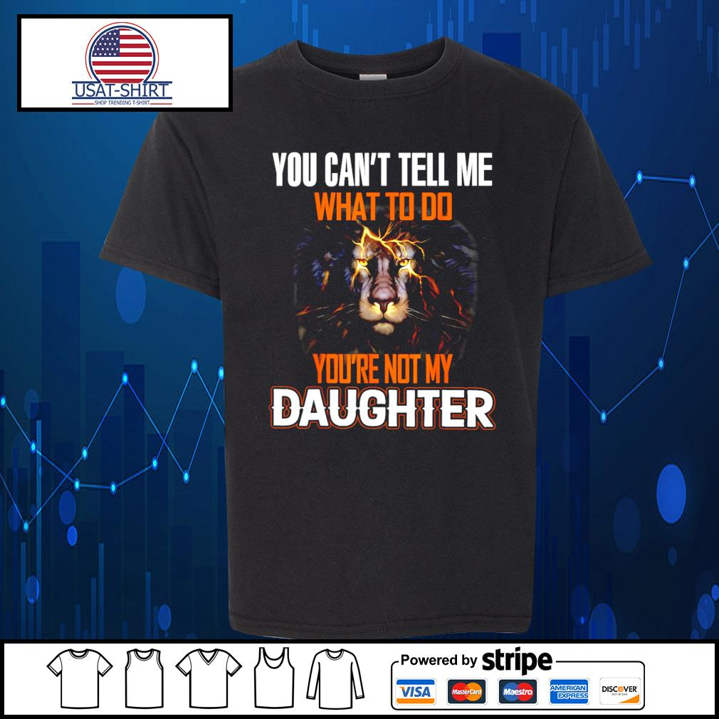 You can't tell me what to do you're not my daughter s Kid-T-shirt