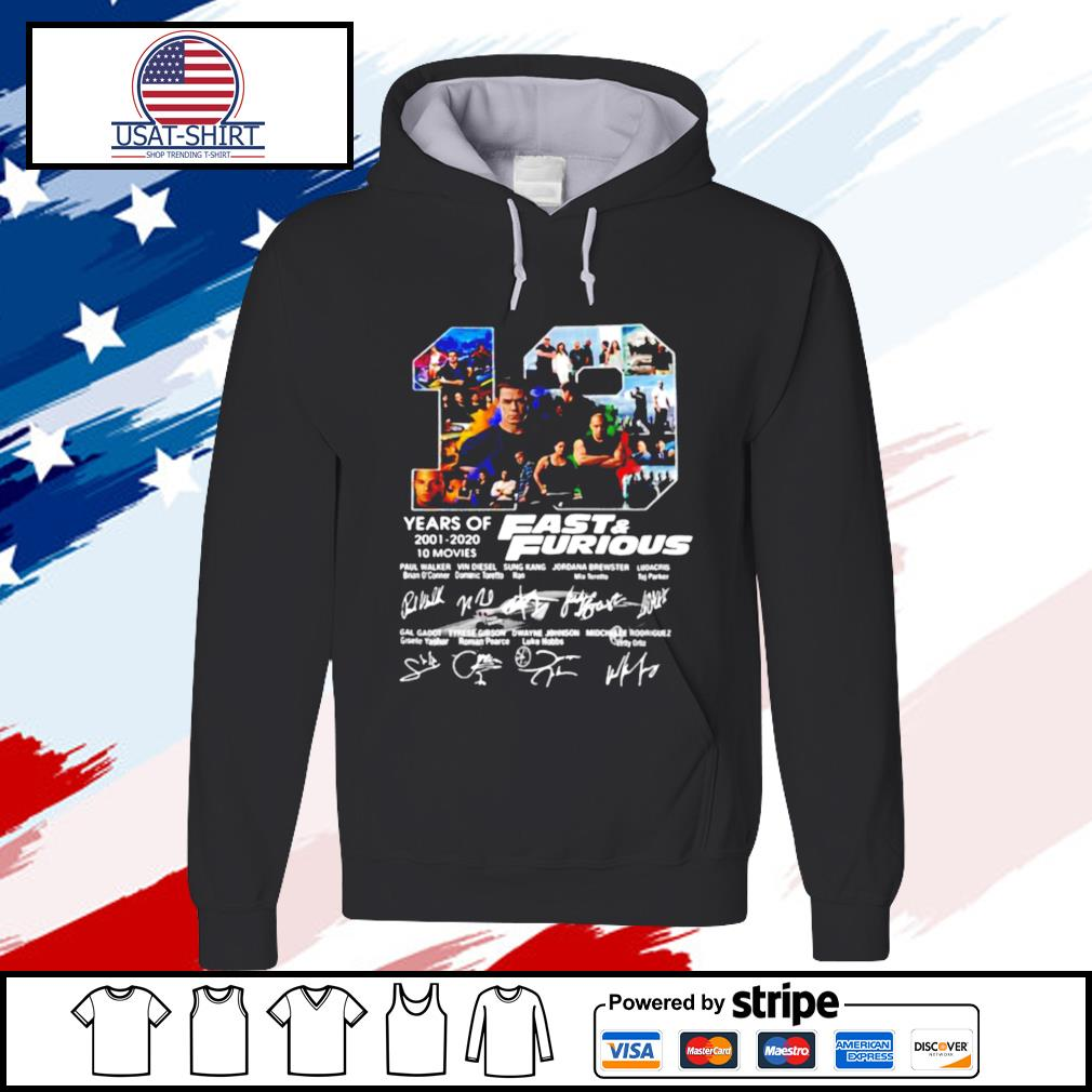 Fast And Furious 19 Years Of 2001 2020 10 Movies Signatures s hoodie