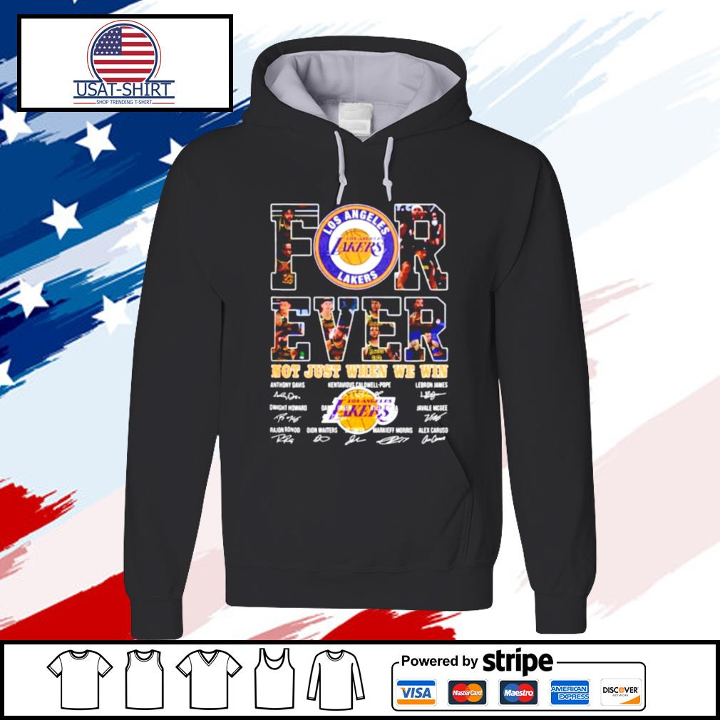 For Ever Los Angeles Lakers Not Just When We Win Signature s hoodie