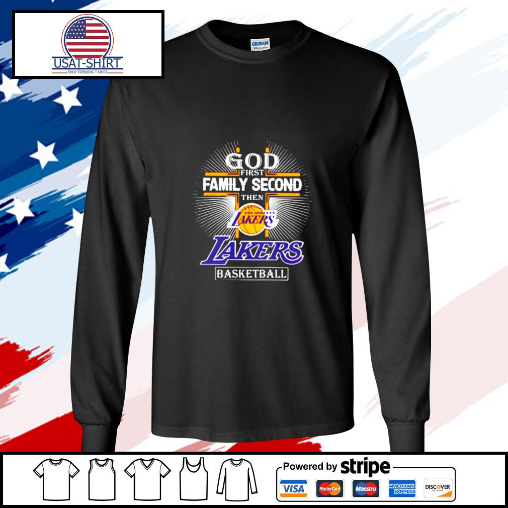 God first family second then los angeles lakers basketball s longsleeve-tee