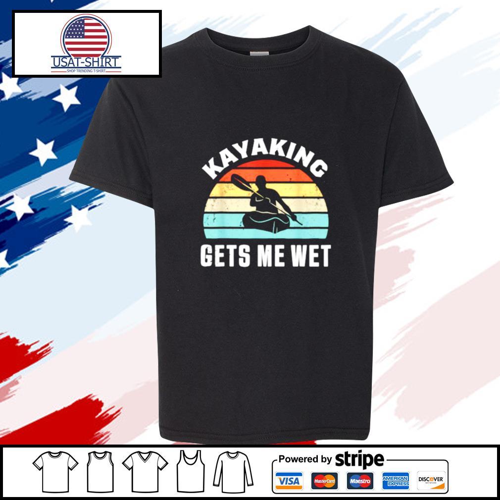 Kayaking gets me wet Kayak s youth-tee