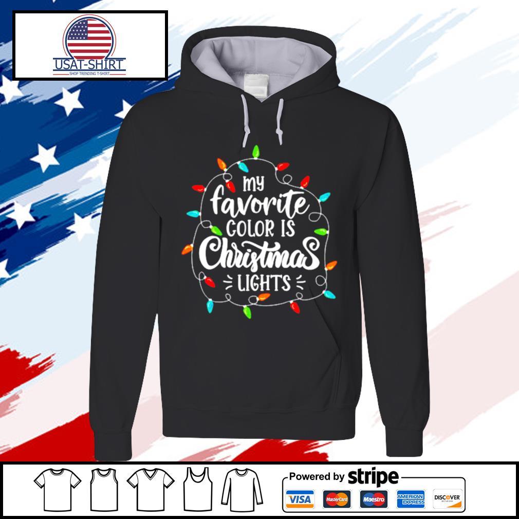 My Favorite Color Is Christmas Lights s hoodie