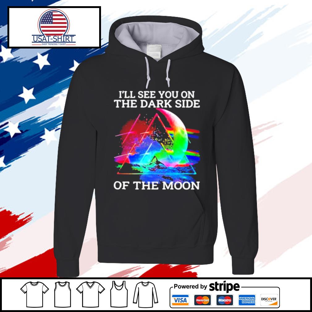 Pink floyd band i'll see you on the dark side of the moon s hoodie