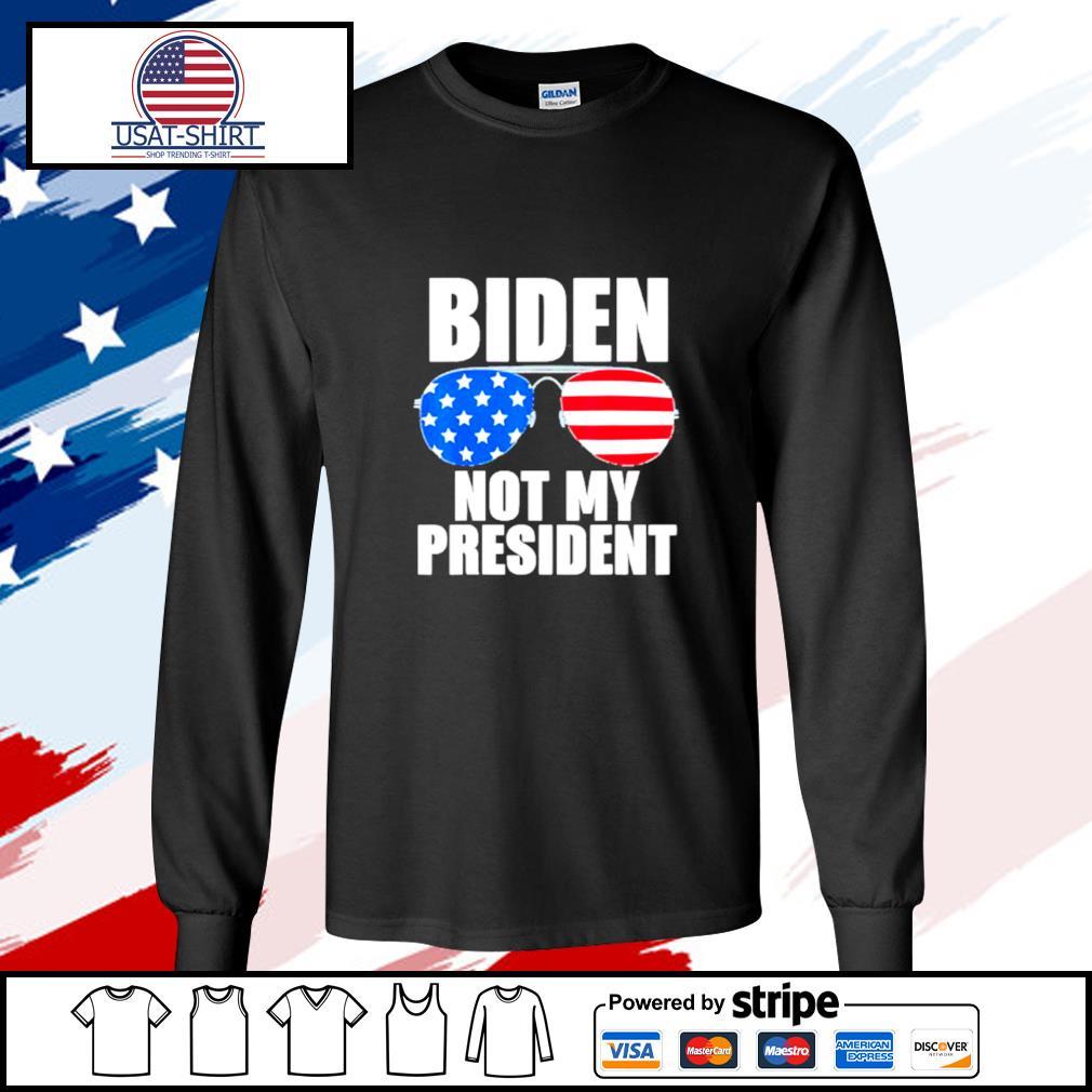 Biden Is Not My President Funny Anti Joe Biden Political Shirt longsleeve-tee