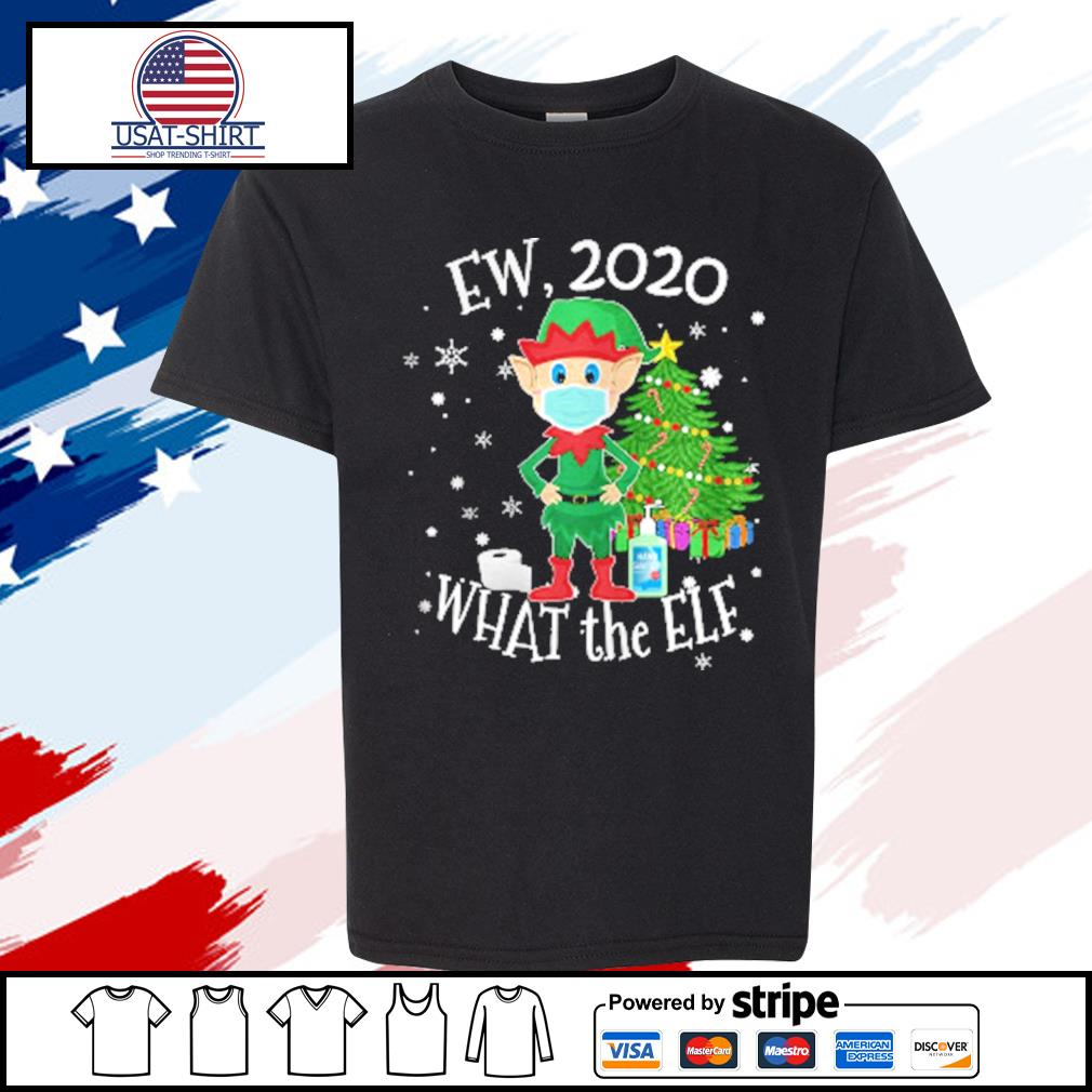 Ew 2020 What The Elf Wear Mask Xmas s youth-tee