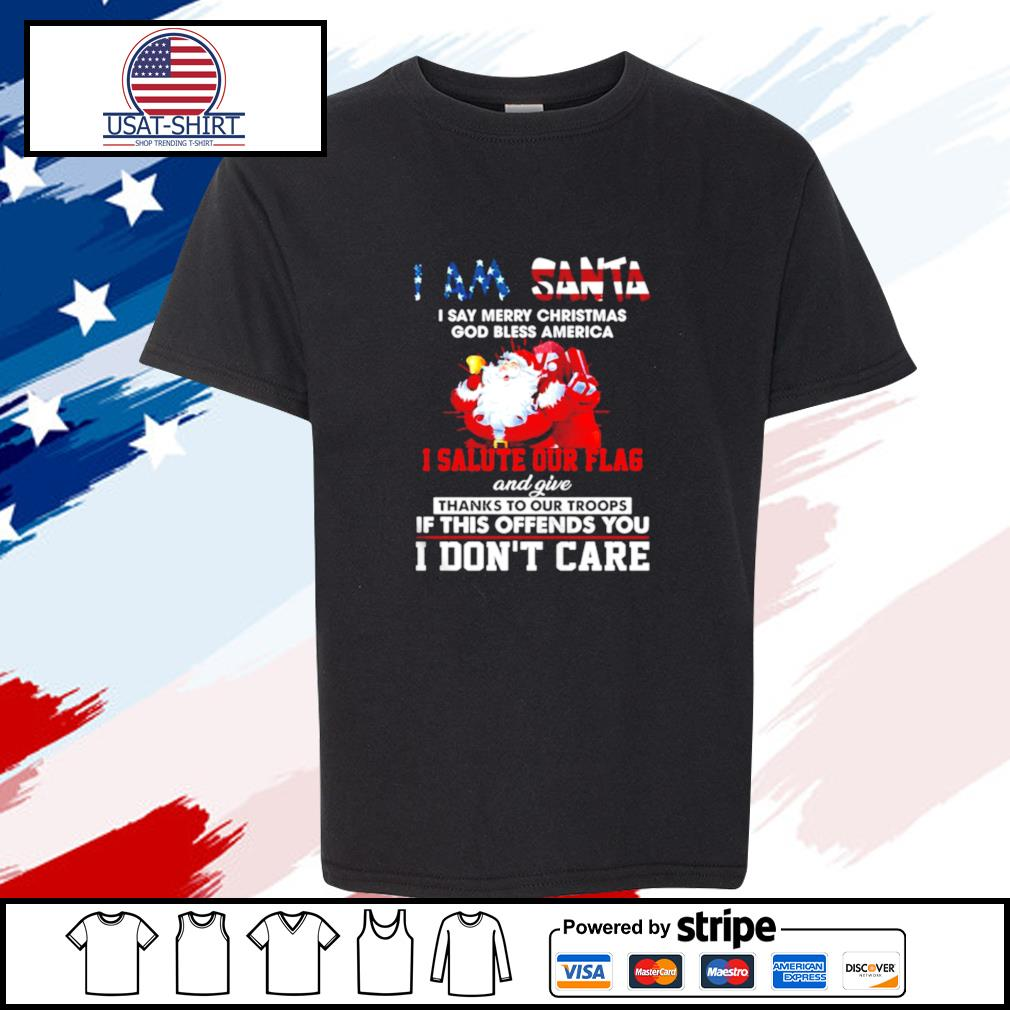 I Am Santa I Salute Our Flag And Give Thanks To Our Troops I Dont Care s youth-tee