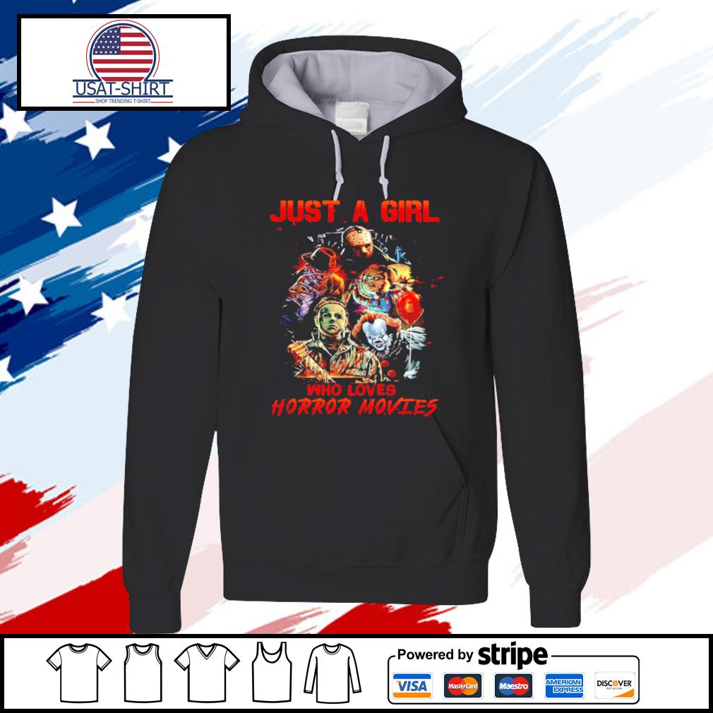 Just a girl who loves horror movies horror characters s hoodie
