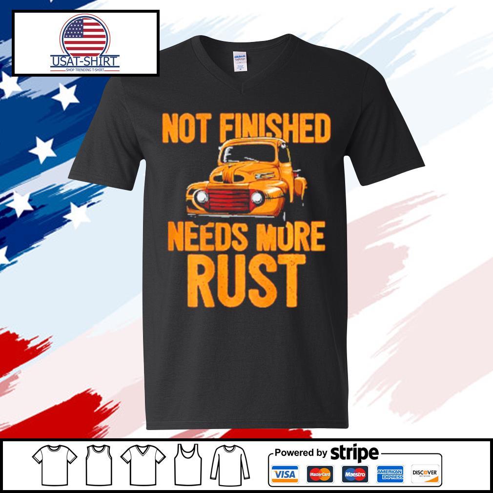 Not Finished Needs More Rust Print On Back Rat Rod s v-neck t-shirt