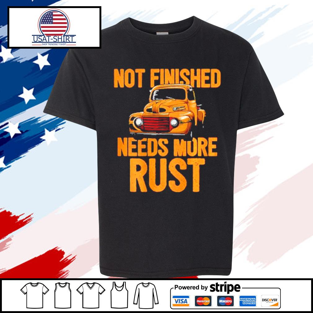 Not Finished Needs More Rust Print On Back Rat Rod s youth-tee