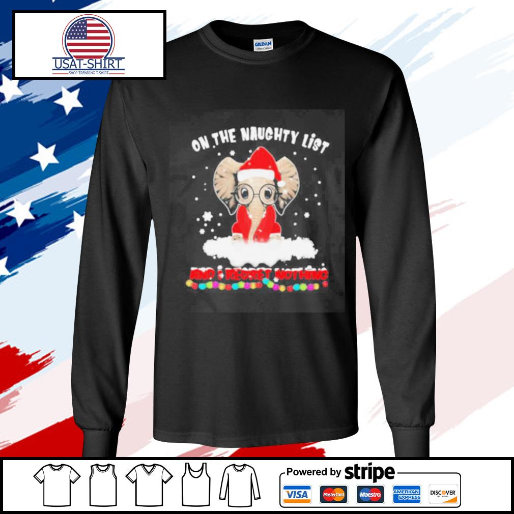 On The Naughty List And I Regret Nothing Christmas s longsleeve-tee