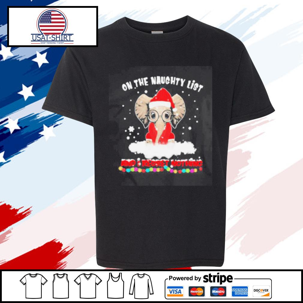 On The Naughty List And I Regret Nothing Christmas s youth-tee