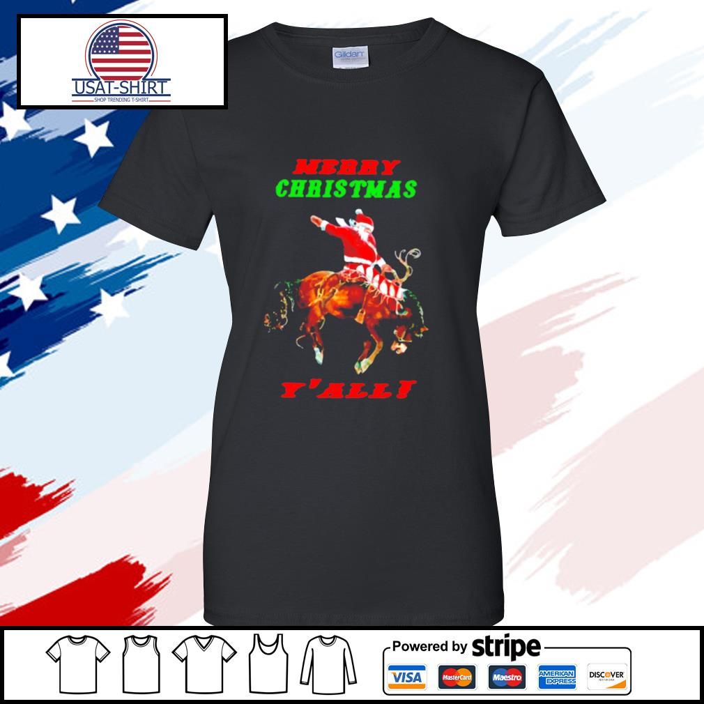 Santa Claus Riding Horse Merry Christmas Yall s ladies tee