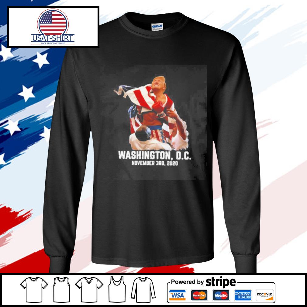 Trump boxing Washington DC November 3RD 2020 s longsleeve-tee
