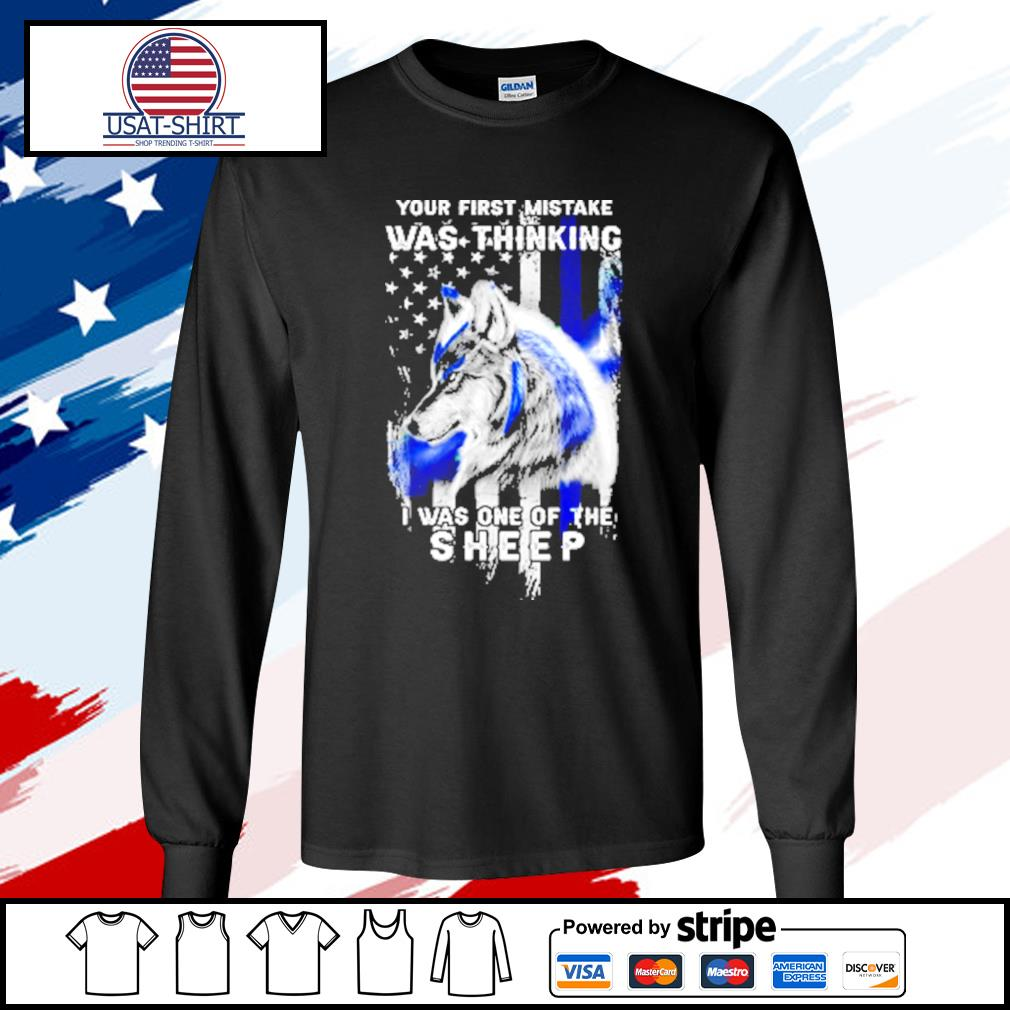 Wolf Your First Mistake Was Thinking Was One Of The Sheep American Flag Shirt longsleeve-tee