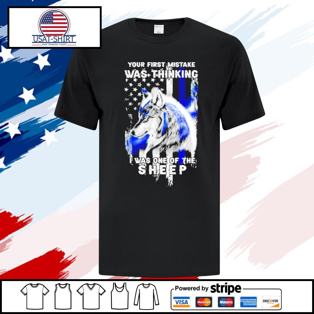 Wolf Your First Mistake Was Thinking Was One Of The Sheep American Flag Shirt