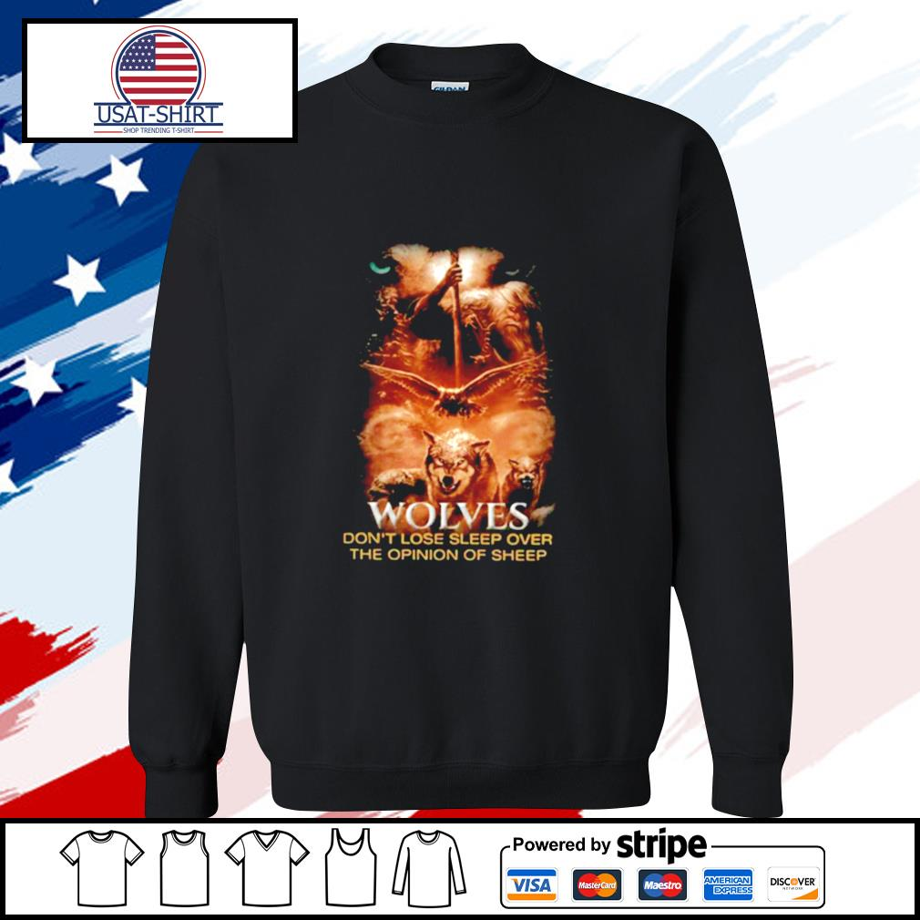 Wolves Don't Lose Sleep Over The Opinion Of Sheep Back Version s sweater